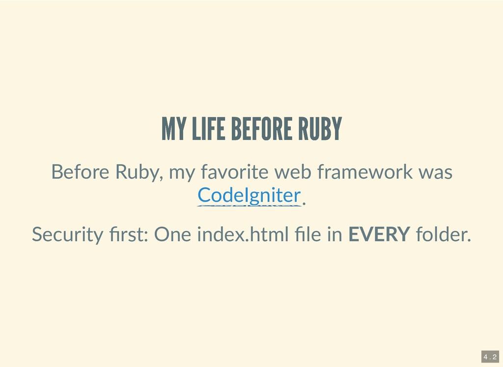 MY LIFE BEFORE RUBY MY LIFE BEFORE RUBY Before ...