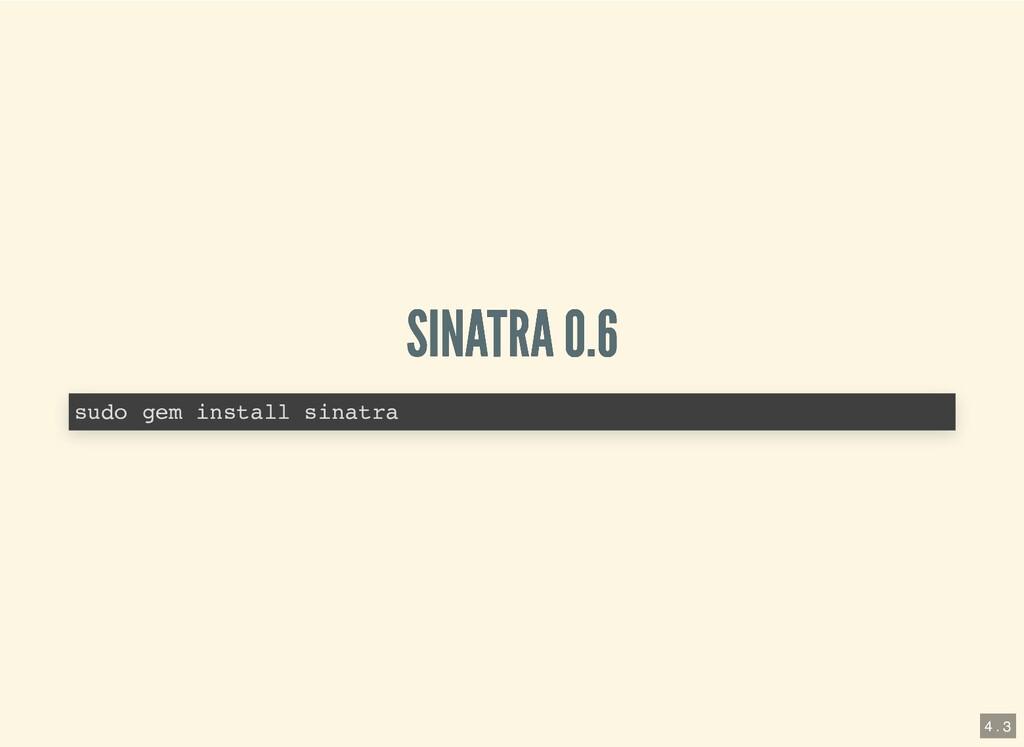 SINATRA 0.6 SINATRA 0.6 sudo gem install sinatr...