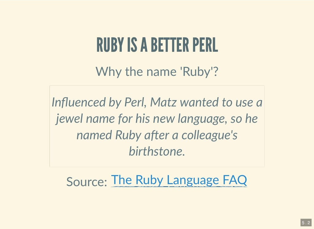 RUBY IS A BETTER PERL RUBY IS A BETTER PERL Why...