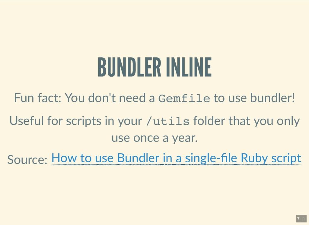 BUNDLER INLINE BUNDLER INLINE Fun fact: You don...