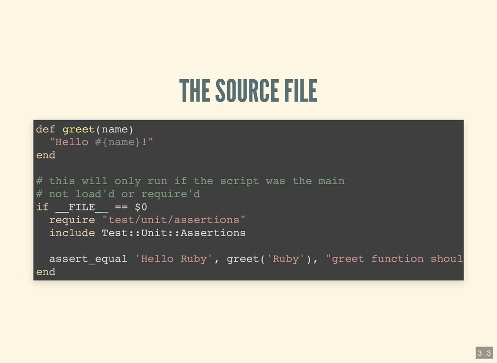 THE SOURCE FILE THE SOURCE FILE def greet(name)...