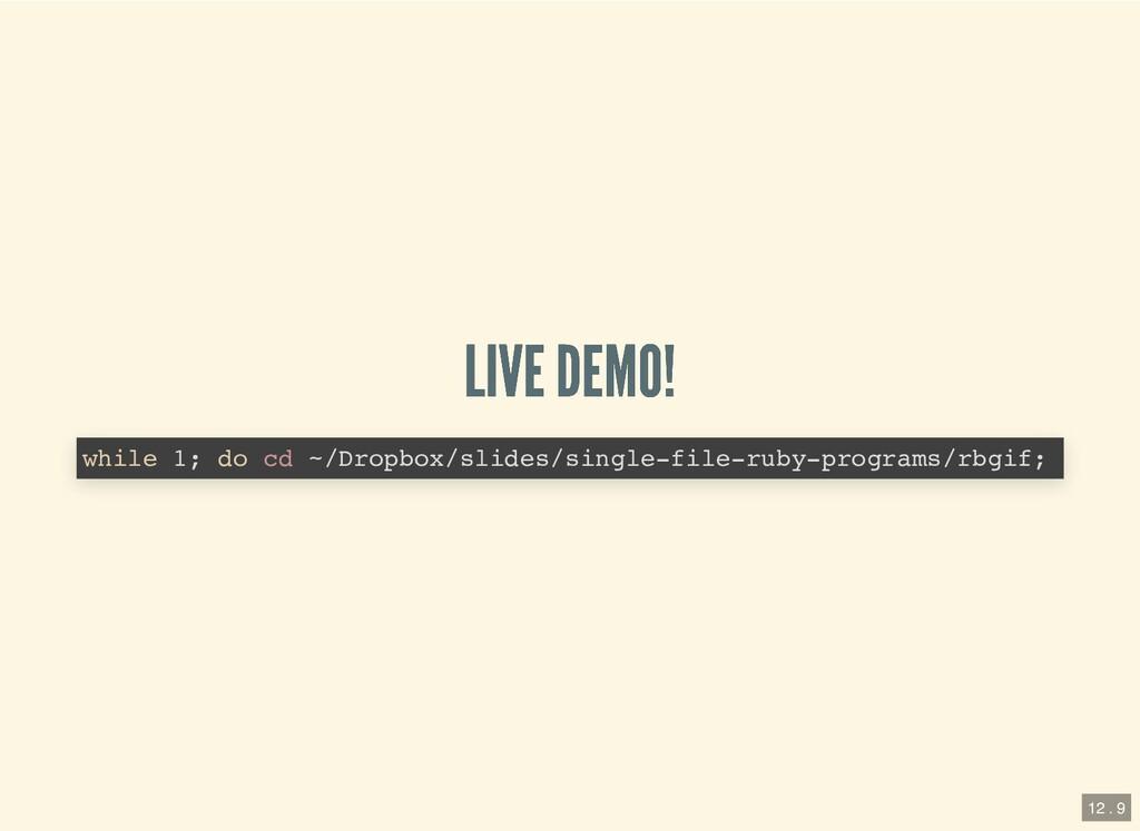 LIVE DEMO! LIVE DEMO! while 1; do cd ~/Dropbox/...