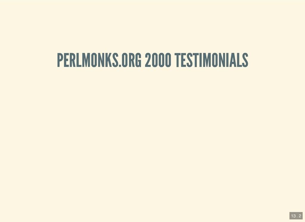 PERLMONKS.ORG 2000 TESTIMONIALS PERLMONKS.ORG 2...