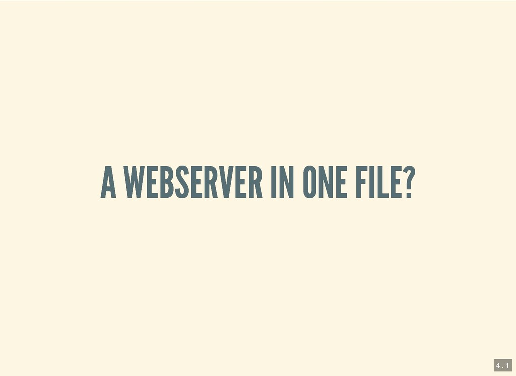 A WEBSERVER IN ONE FILE? A WEBSERVER IN ONE FIL...