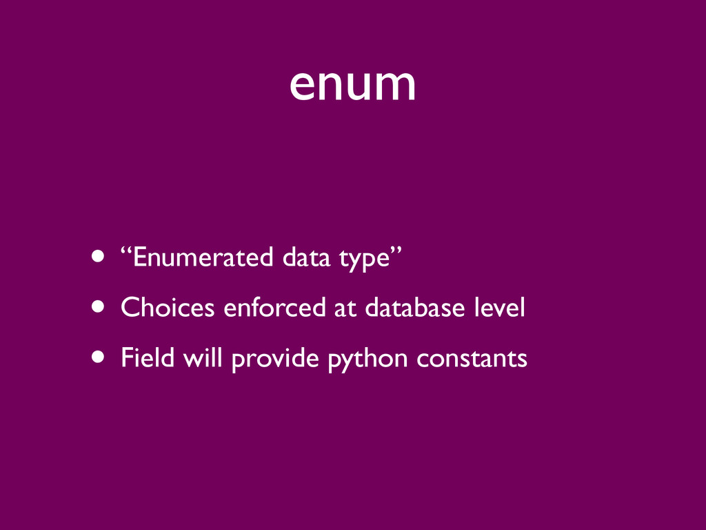 "enum • ""Enumerated data type""  • Choices enfo..."