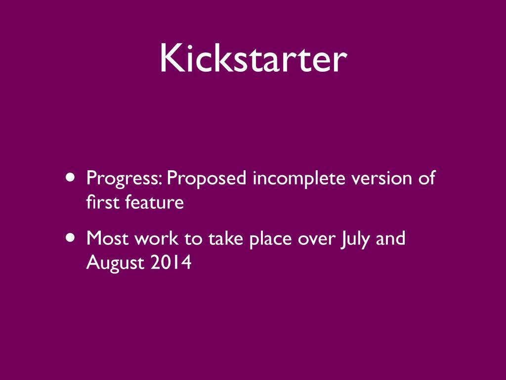 Kickstarter • Progress: Proposed incomplete ver...