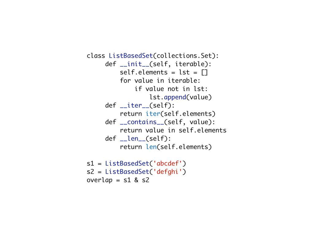 class ListBasedSet(collections.Set): def __init...