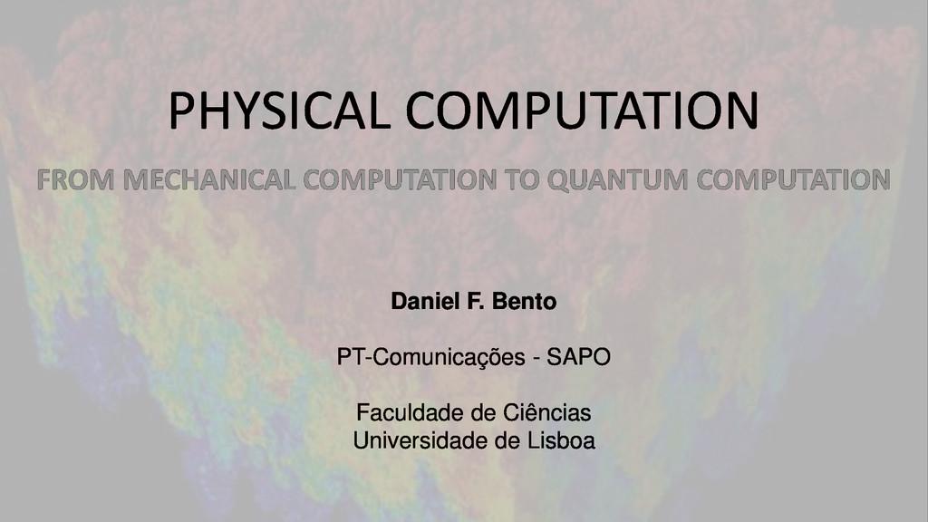 PHYSICAL COMPUTATION FROM MECHANICAL COMPUTATIO...