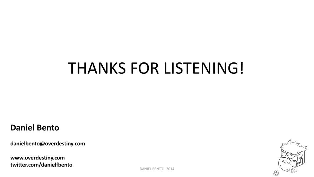 THANKS FOR LISTENING! Daniel Bento danielbento@...