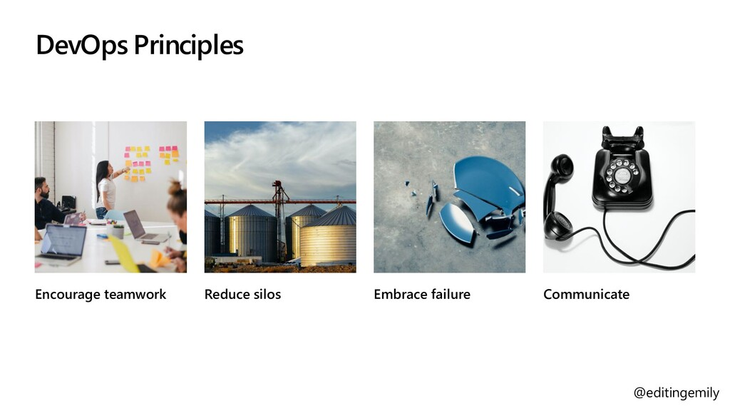 @editingemily DevOps Principles Encourage teamw...