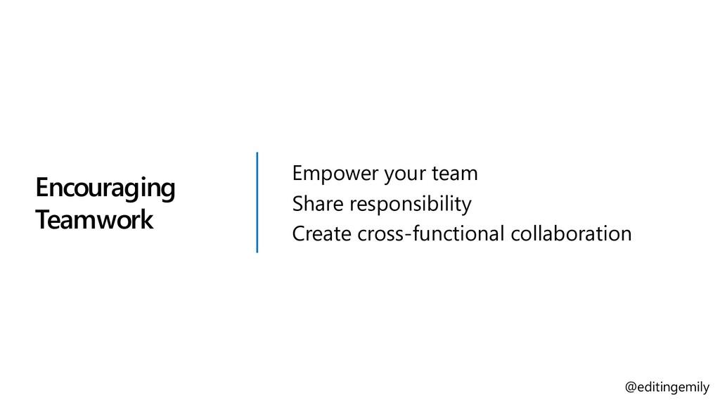 Encouraging Teamwork Empower your team Share re...