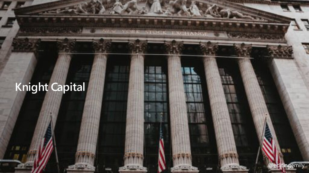 @editingemily | #MSBuild Knight Capital @editin...