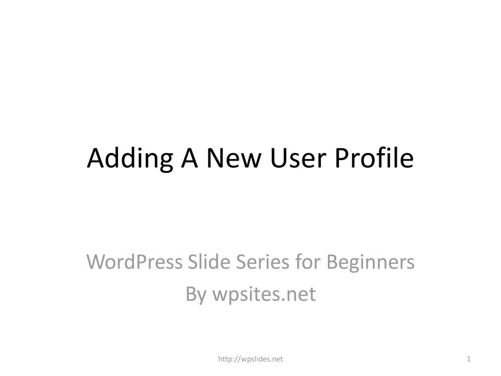 Adding A New User Profile WordPress Slide Serie...
