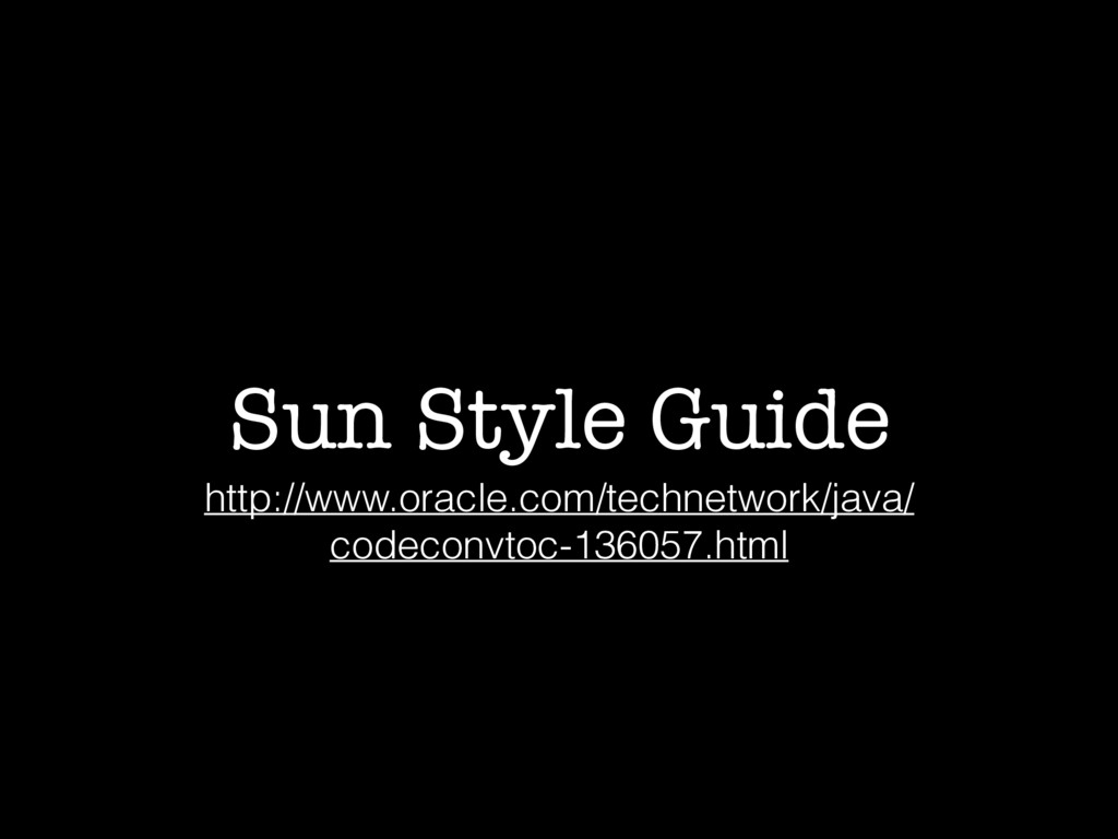 Sun Style Guide http://www.oracle.com/technetwo...