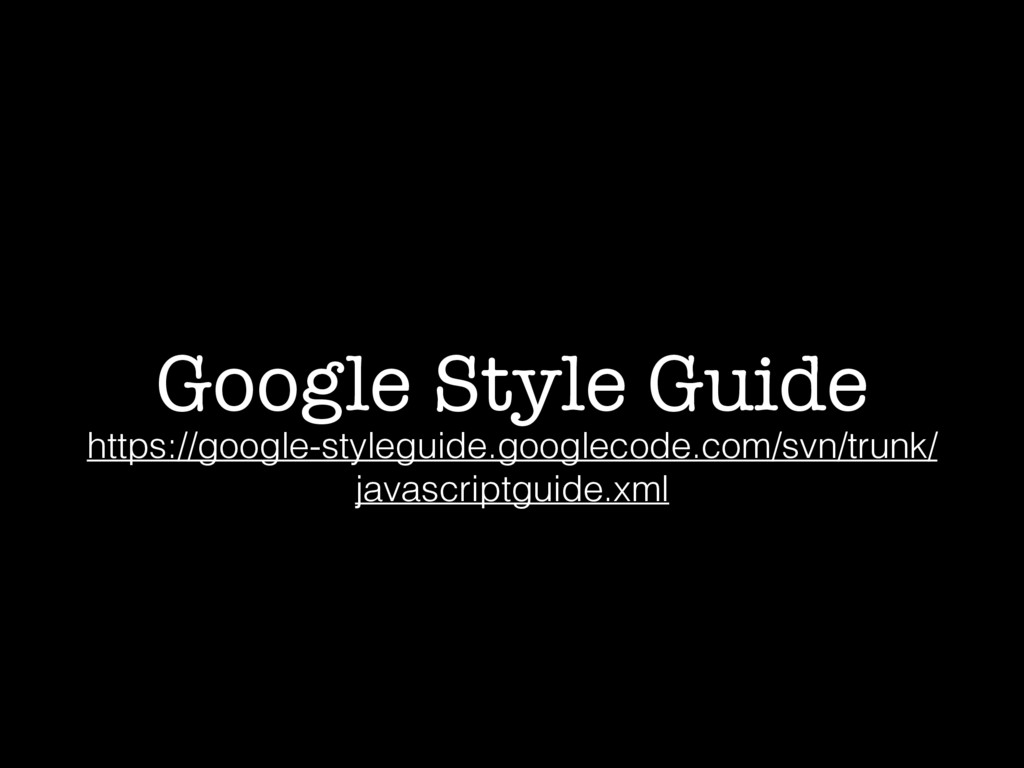 Google Style Guide https://google-styleguide.go...