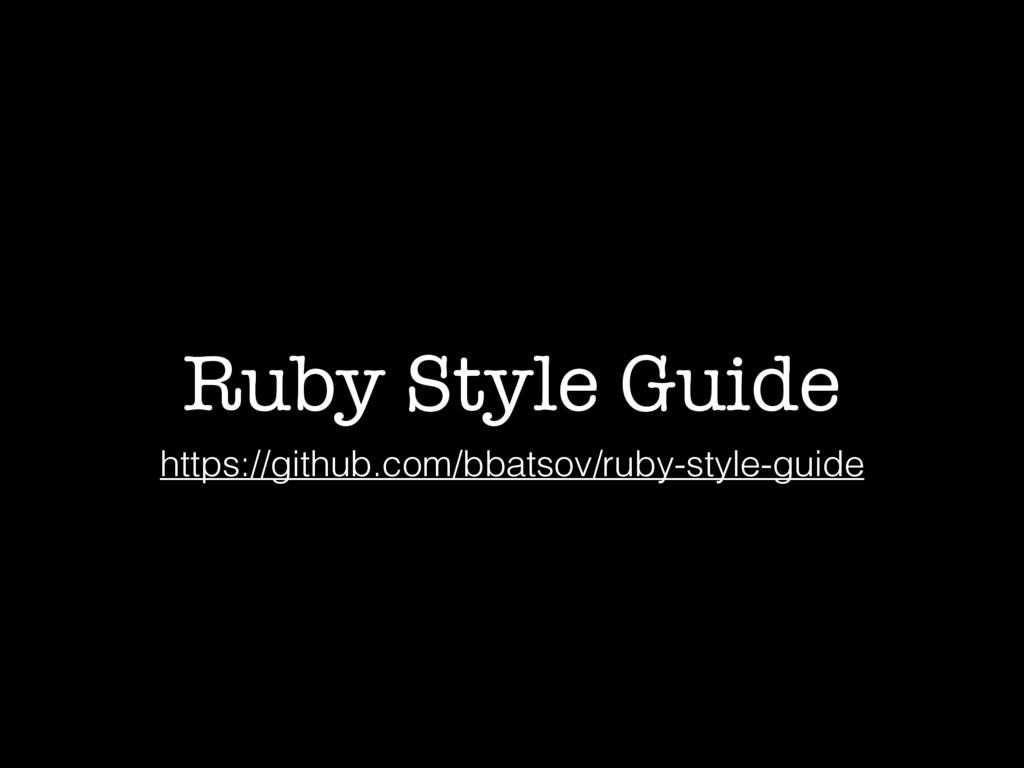 Ruby Style Guide https://github.com/bbatsov/rub...