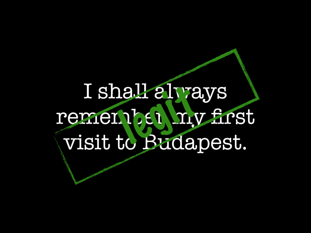 I shall always remember my first visit to Budape...