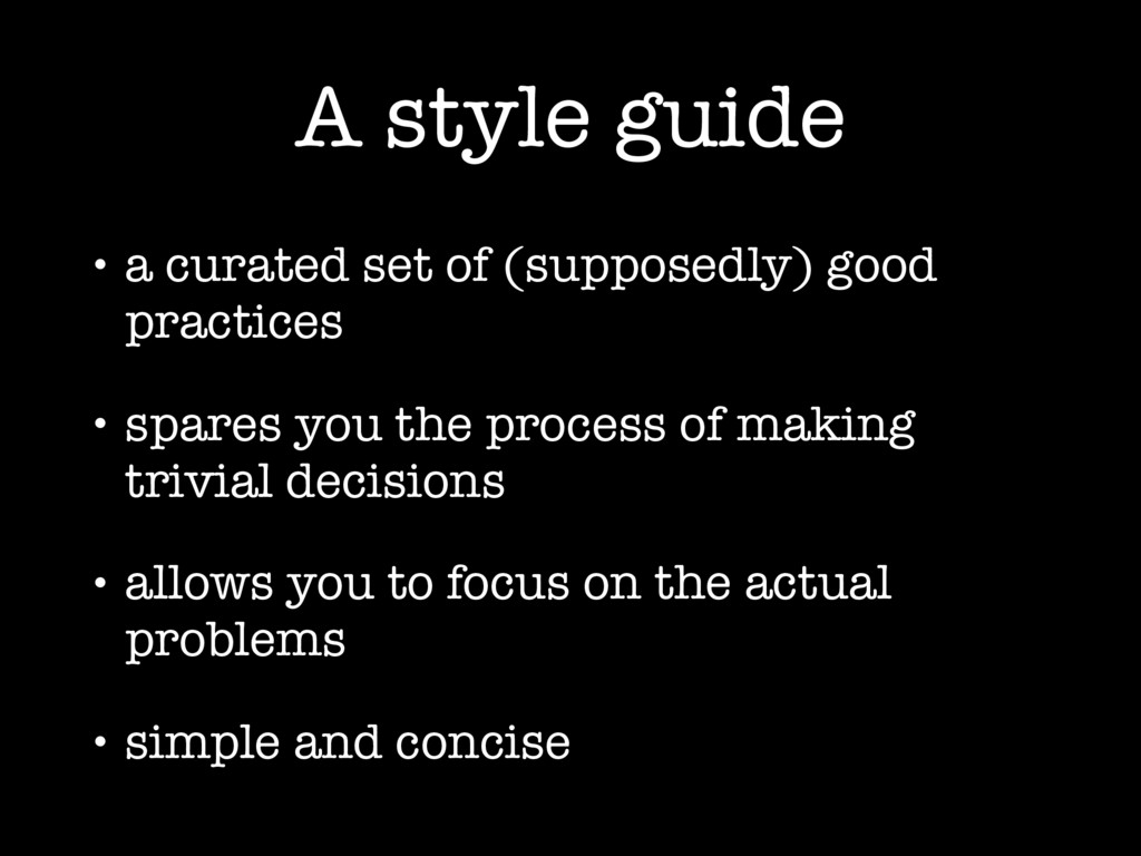 A style guide • a curated set of (supposedly) g...