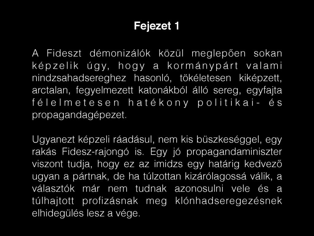 A Fideszt démonizálók közül meglepően sokan kép...