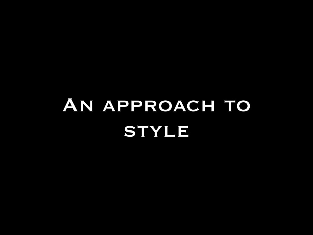 An approach to style