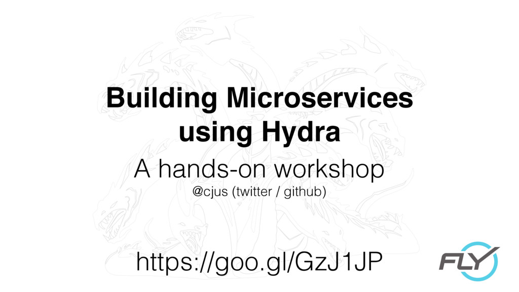 Building Microservices using Hydra A hands-on w...