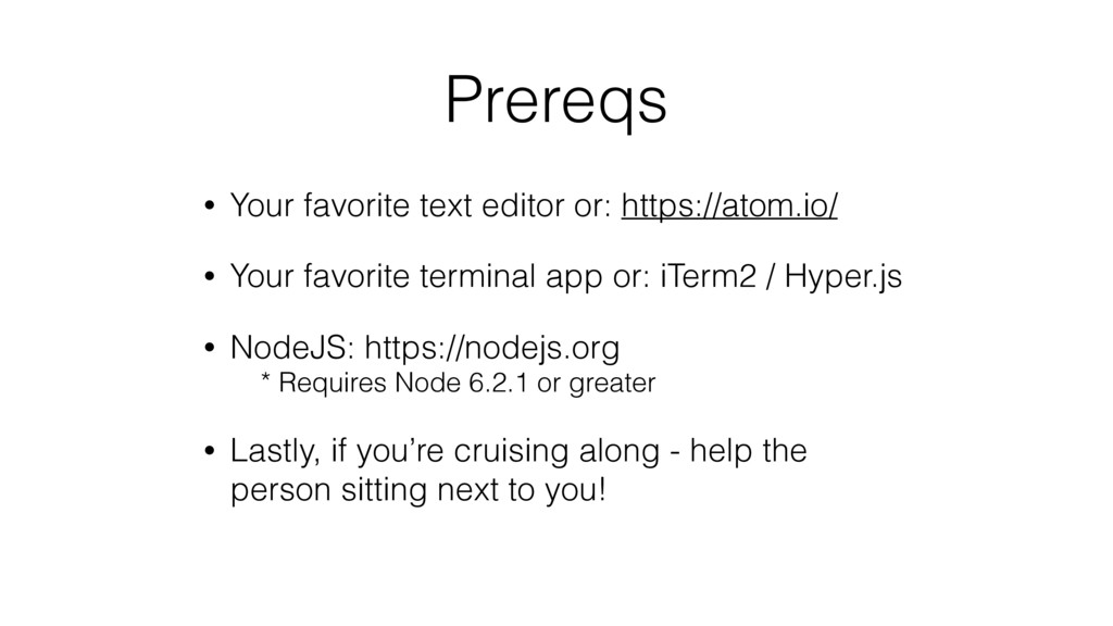 Prereqs • Your favorite text editor or: https:/...