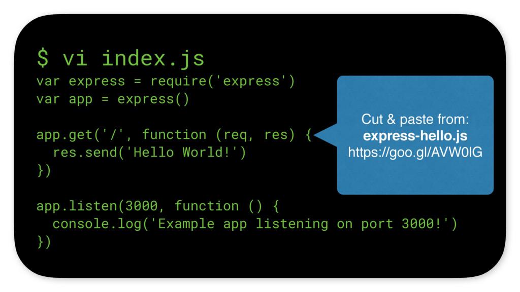 $ vi index.js var express = require('express') ...
