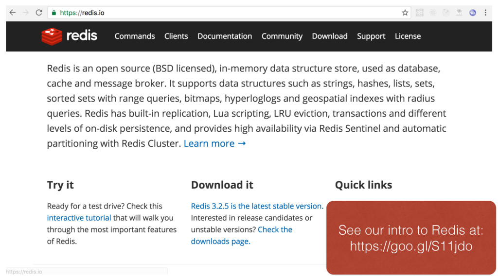 See our intro to Redis at: https://goo.gl/S11jdo