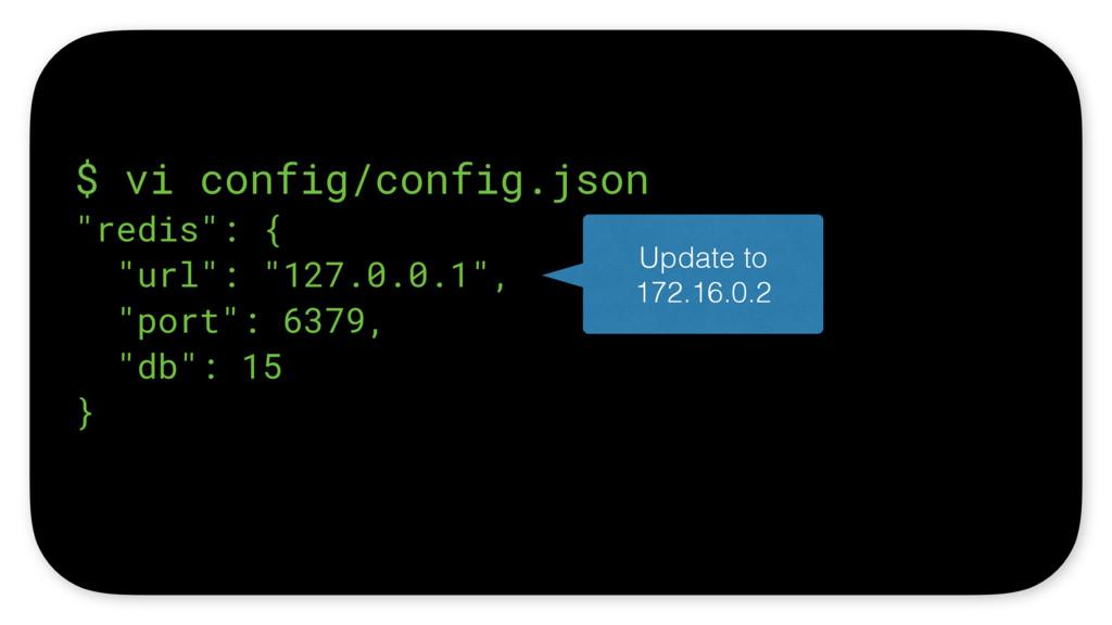 "$ vi config/config.json ""redis"": { ""url"": ""127..."