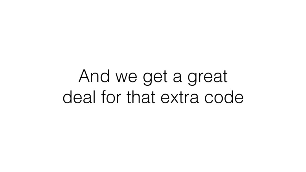 And we get a great deal for that extra code