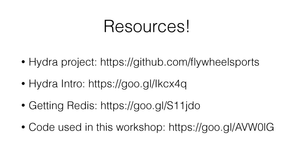 Resources! • Hydra project: https://github.com/...