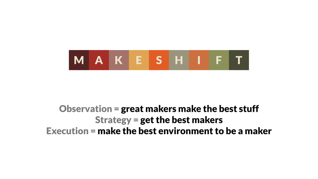 Observation = great makers make the best stuff ...