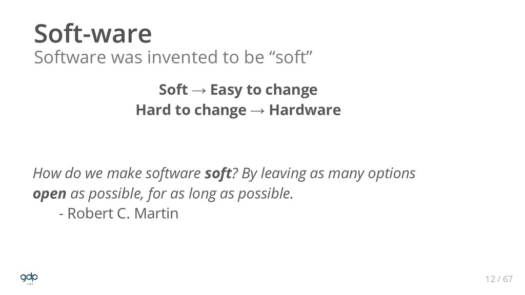 """12 / 67 Software was invented to be """"soft"""" Soft..."""