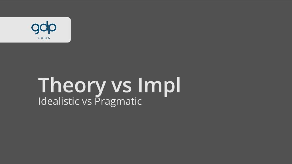 Idealistic vs Pragmatic