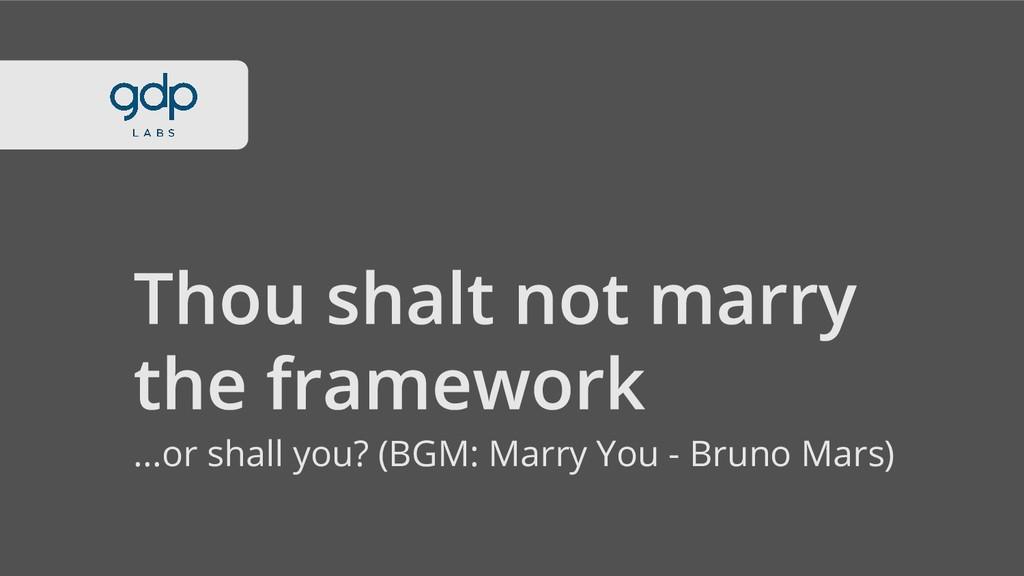 ...or shall you? (BGM: Marry You - Bruno Mars)