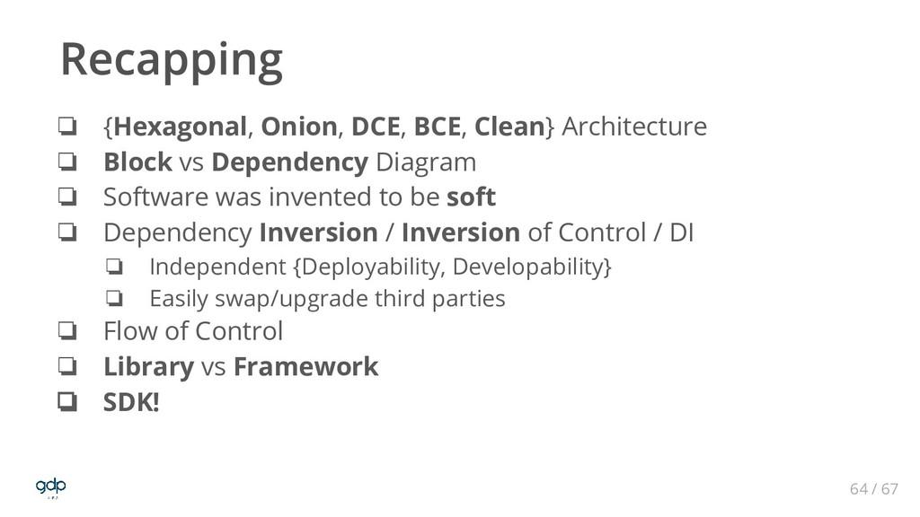 64 / 67 ❏ {Hexagonal, Onion, DCE, BCE, Clean} A...