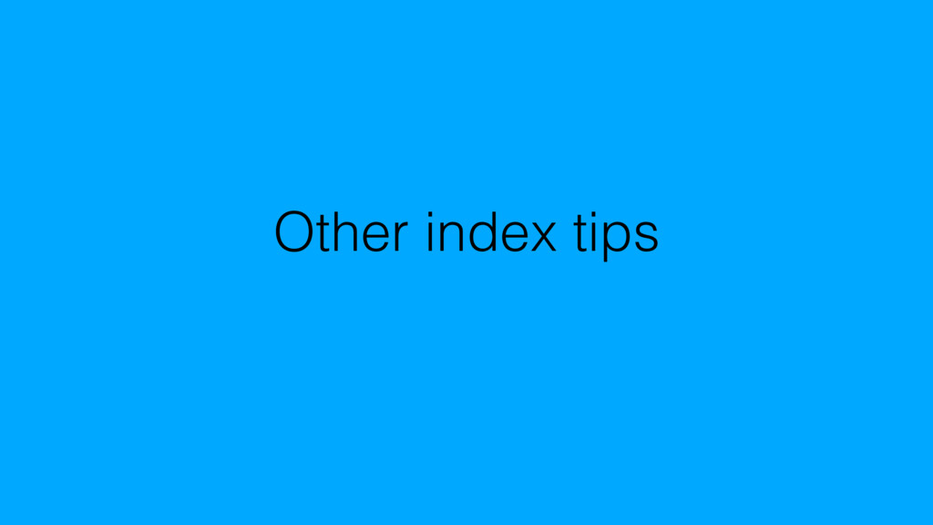 Other index tips
