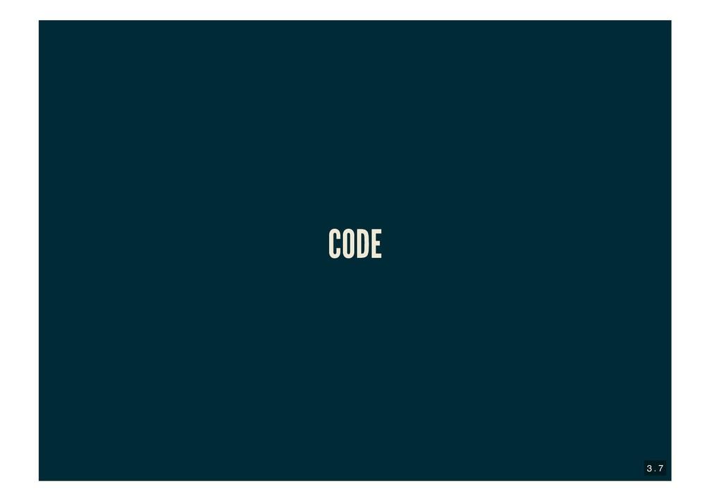 CODE CODE 3 . 7