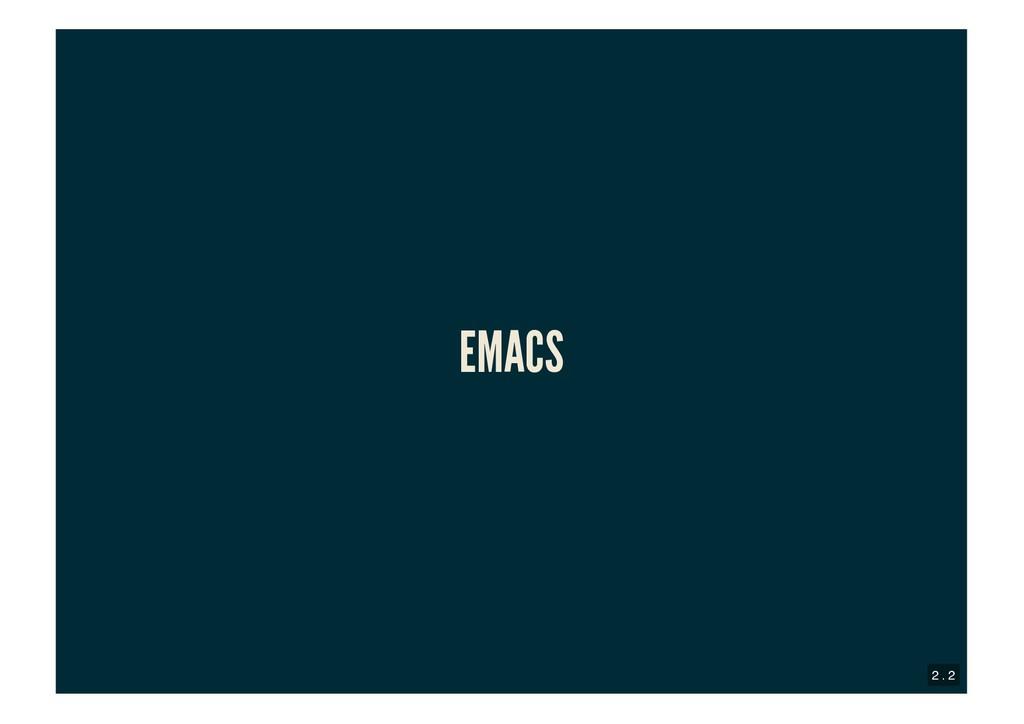 EMACS EMACS 2 . 2