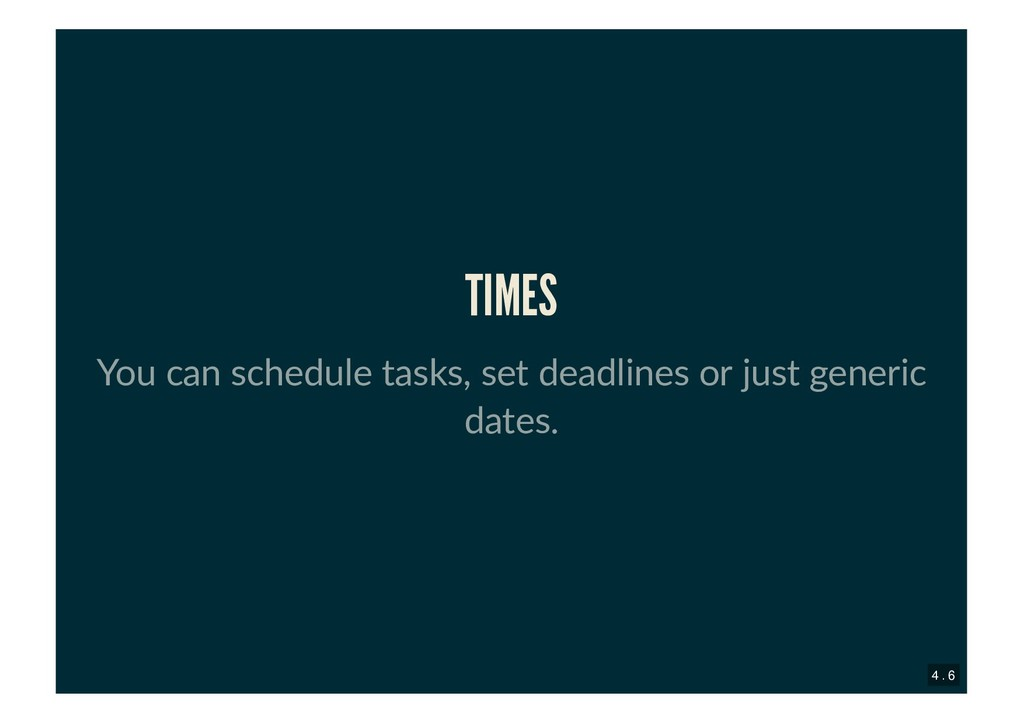 TIMES TIMES You can schedule tasks, set deadlin...