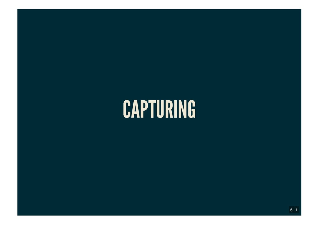 CAPTURING CAPTURING 5 . 1