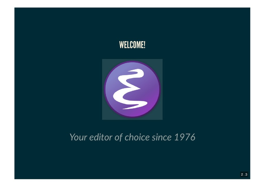 WELCOME! WELCOME! Your editor of choice since 1...
