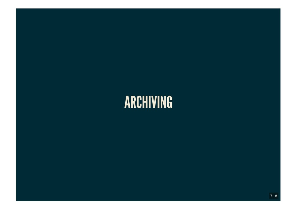 ARCHIVING ARCHIVING 7 . 8