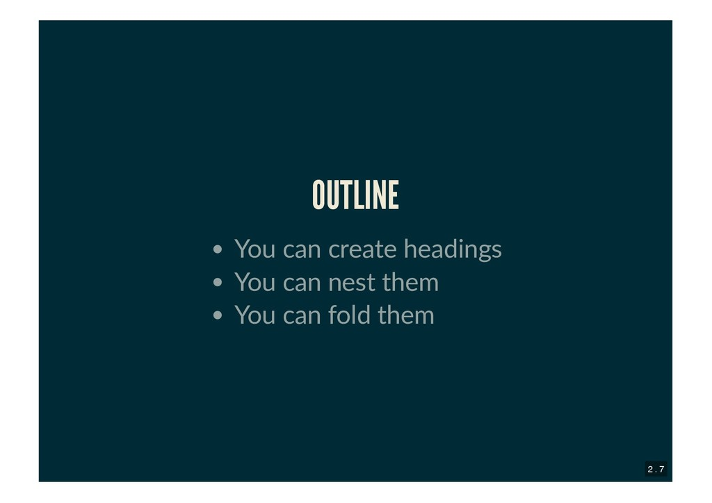 OUTLINE OUTLINE You can create headings You can...