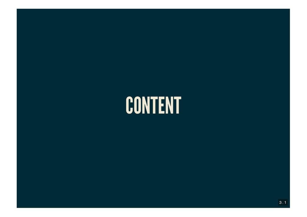 CONTENT CONTENT 3 . 1