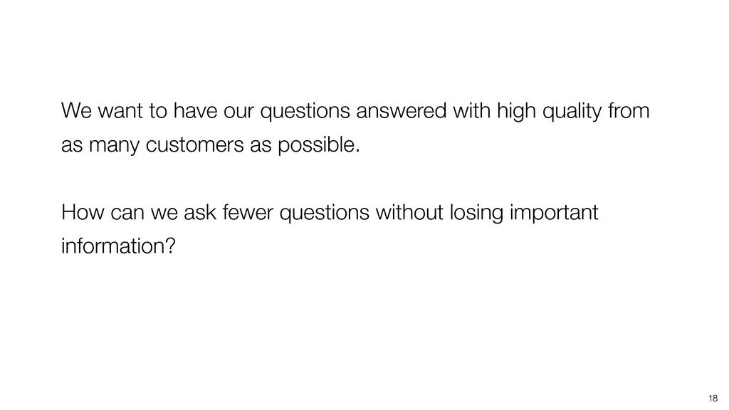 18 We want to have our questions answered with ...