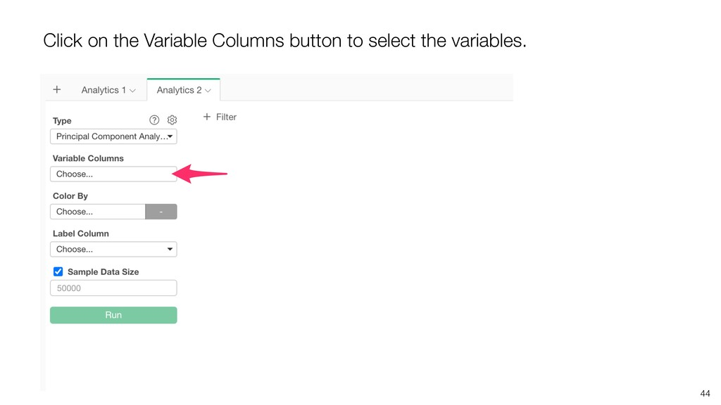 44 Click on the Variable Columns button to sele...