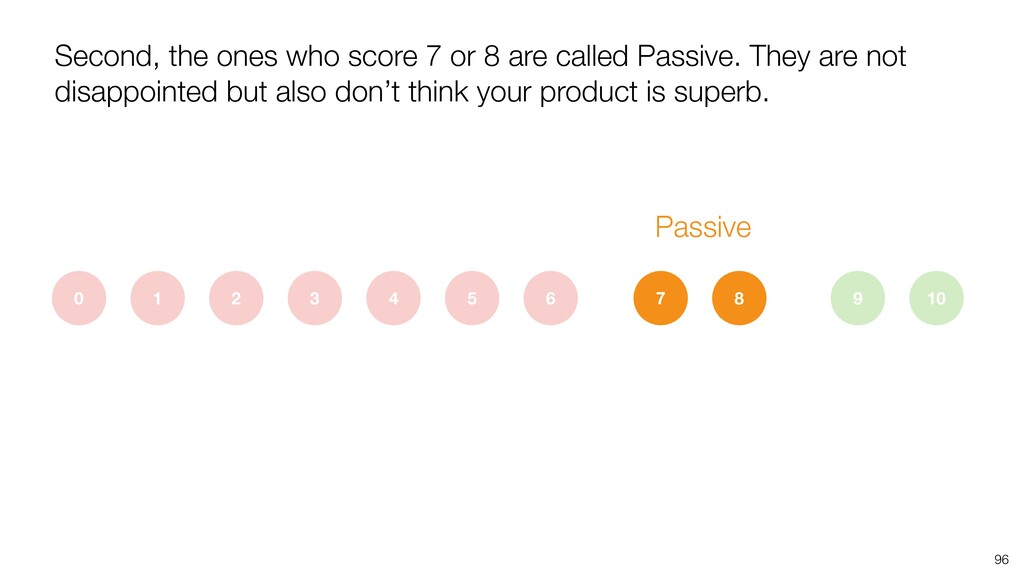 Second, the ones who score 7 or 8 are called Pa...