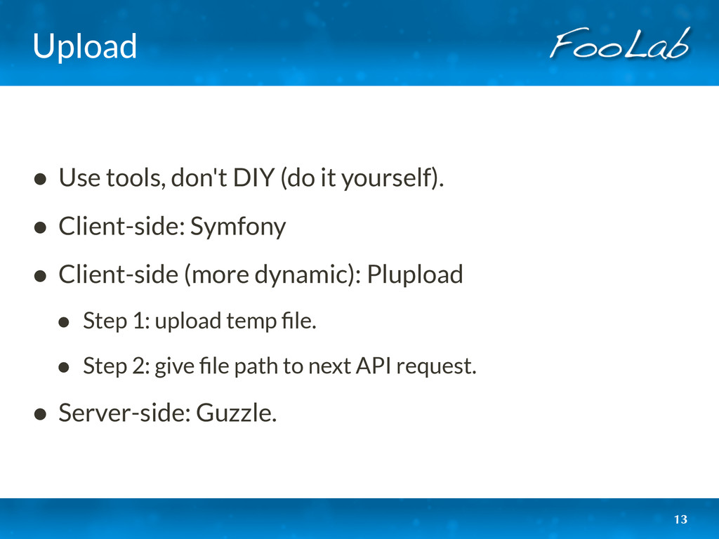 Upload • Use tools, don't DIY (do it yourself)....