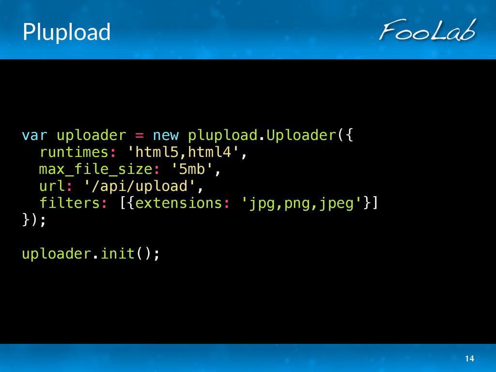 Plupload var uploader = new plupload.Uploader({...
